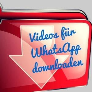 Videos für WhatsApp downloaden