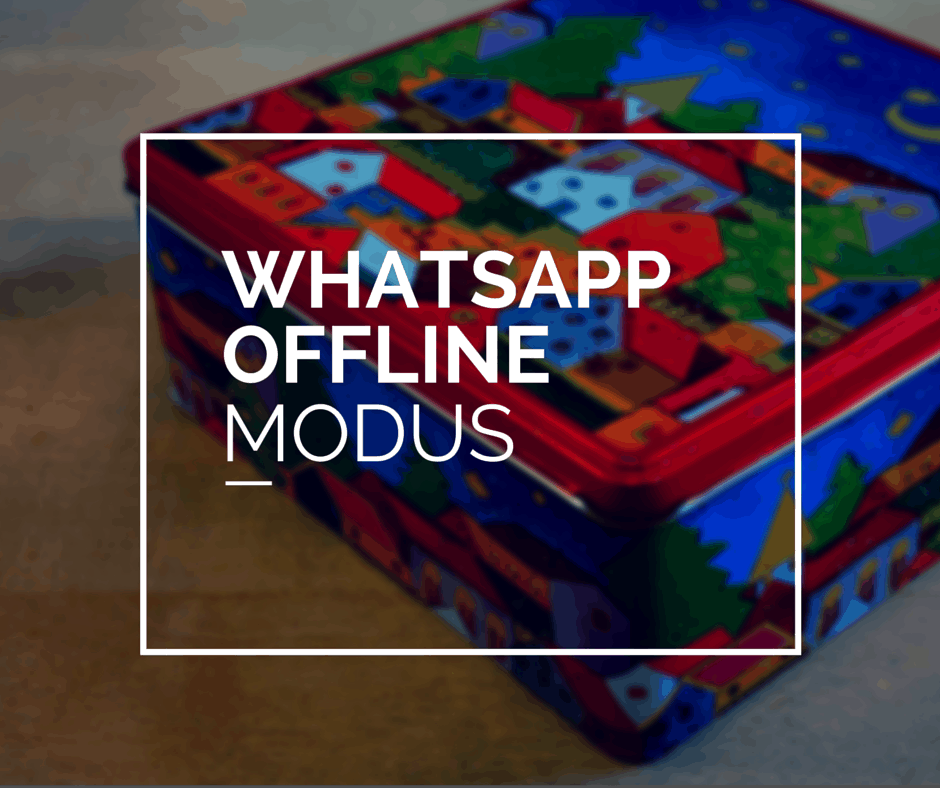 Wie mit WhatsApp offline gehen?