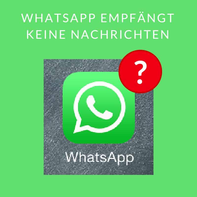 WhatsApp empfängt Nachrichten nur beim Öffnen