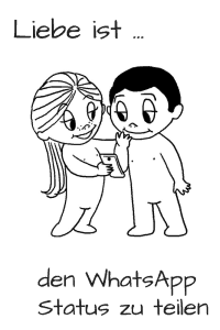 Liebe ist ... den WhatsApp Status zu teilen