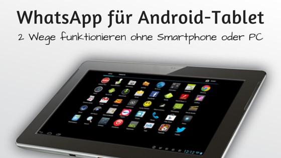 WhatsApp auf dem Android-Tablet nutzen, 2 Wege funktionieren ohne Smartphone oder PC