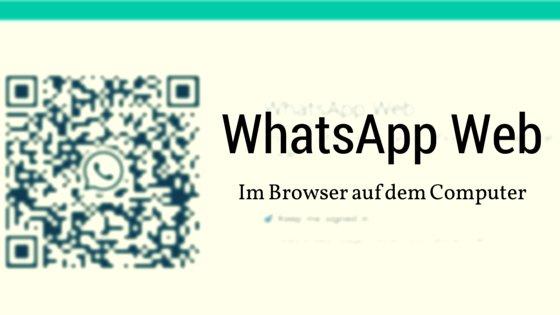 WhatsApp Web im Browser auf dem Computer nutzen