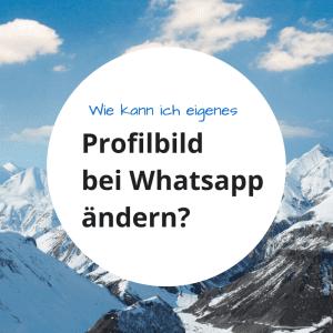 Wie kann ich eigenes Profilbild bei Whatsapp ändern?