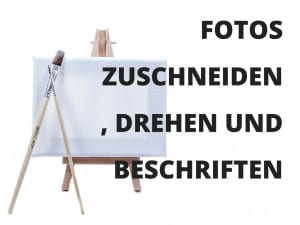 Fotos zuschneiden, drehen und beschriften