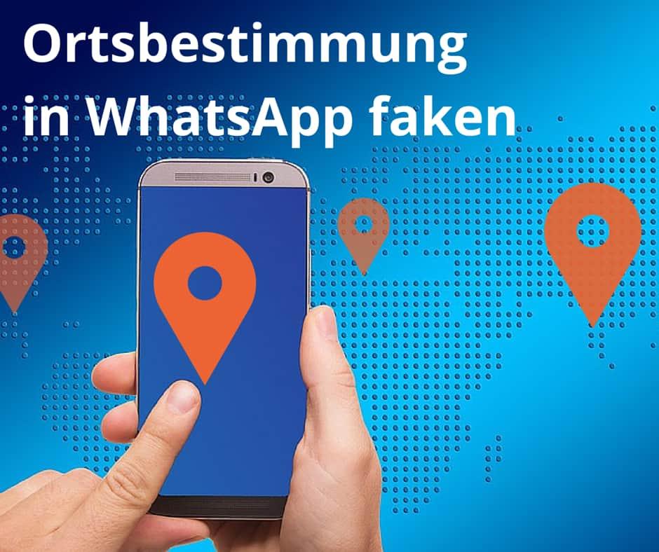 Whatsapp faken iphone standort Bei Whatsapp