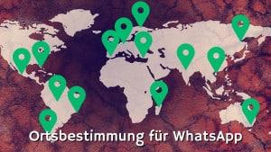 Ortsbestimmung für WhatsApp